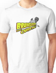 Brainsuckers from Outer Space Unisex T-Shirt