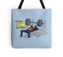 This is HEAVY!!! Tote Bag