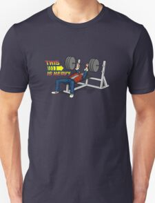 This is HEAVY!!! Unisex T-Shirt