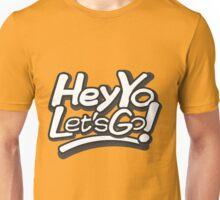 Hey Yo, Let's Go! Unisex T-Shirt