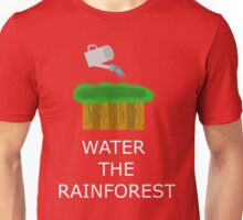 Water the Rainforest! Unisex T-Shirt