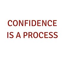Confidence is a process by IdeasForArtists