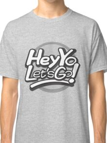 Hey Yo, Let's Go! (with circle) Classic T-Shirt