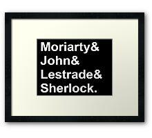 Moriarty& John& Lestrade& Sherlock. Framed Print