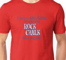 I Had Your Girlfriend Screaming Rock Chalk Last Night! Unisex T-Shirt