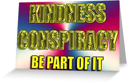 kindness conspiracy card by dedmanshootn