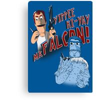 Yippee Ki-Yay, Mr Falcon! Canvas Print