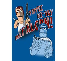 Yippee Ki-Yay, Mr Falcon! Photographic Print