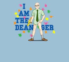 I am the Dean-ger!!! Unisex T-Shirt
