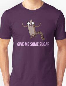 Gimme Some Sugar! - Regular Show (Text Version) Unisex T-Shirt