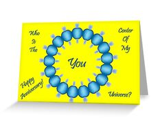 Who Is The Center of My Universe? Greeting Card
