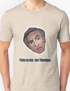 Flatley my dear, I don't Riverdance - Alan Partridge Tee T-Shirt