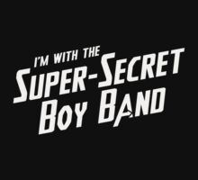 I'm with the Super-Secret Boy Band by scarfasaurus