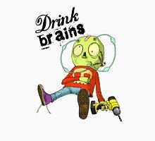 Drink Brains T-Shirt