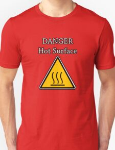 Danger I´m HOT Unisex T-Shirt