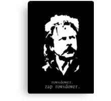 Rowsdower.  Zap Rowsdower.  Poster Canvas Print