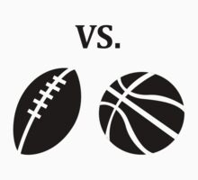 football vs basketball  by Tia Knight