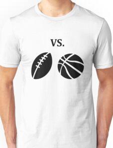 football vs basketball  Unisex T-Shirt