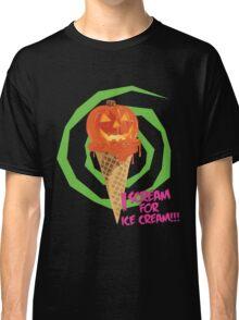 I Scream For Ice Cream!!! (Halloween Flavored) Classic T-Shirt