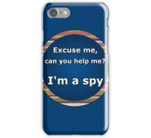 I'm a Spy iPhone Case/Skin
