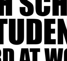 Warning High School Student Hard At Work Do Not Disturb Sticker