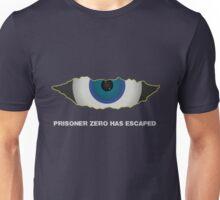 Prisoner Zero Has Escaped. Unisex T-Shirt