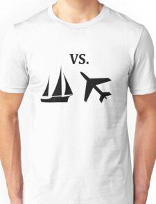 boat vs plane  Unisex T-Shirt