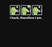 I hack, therefore I am Unisex T-Shirt