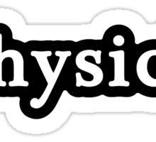 Physicist - Hashtag - Black & White Sticker