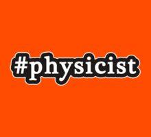 Physicist - Hashtag - Black & White Kids Clothes