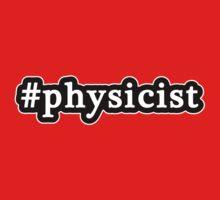 Physicist - Hashtag - Black & White Kids Tee
