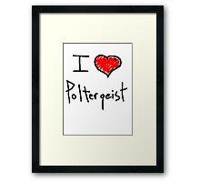 i love poltergeist  Framed Print