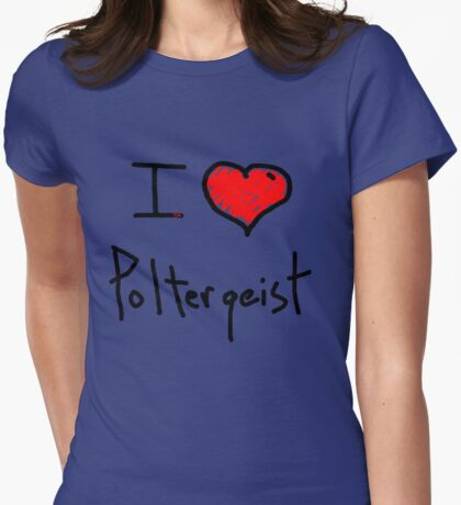 i love poltergeist  Womens Fitted T-Shirt