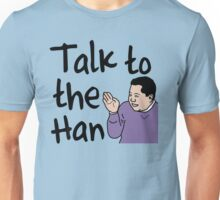 Talk to the Han Unisex T-Shirt