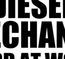 Warning Diesel Mechanic Hard At Work Do Not Disturb Sticker