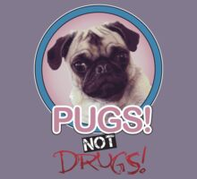 Pugs not Drugs! Kids Clothes