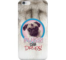 Pugs not Drugs! iPhone Case/Skin