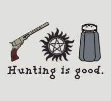 SUPERNATURAL - HUNTING IS GOOD by thischarmingfan
