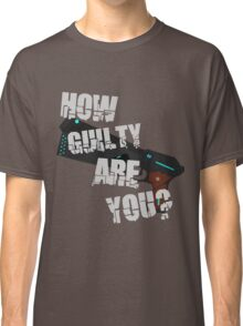 How Guilty Are You? Classic T-Shirt