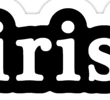 Irish - Hashtag - Black & White Sticker