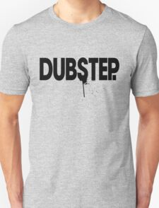 Dubstep.  Unisex T-Shirt
