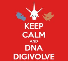 Keep Calm and DNA Digivolve by Lucas Jackson