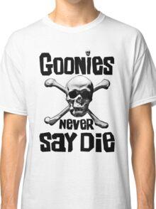 The Goonies - GOONIES NEVER SAY DIE T Shirt Classic T-Shirt