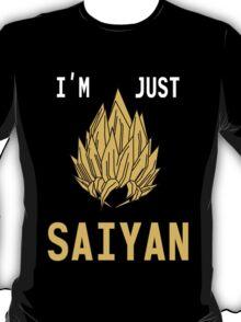 I'm Just Saiyan - Original T-Shirt