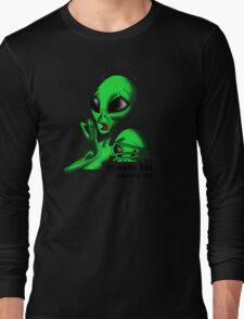 Alien, Humans are Among us ! Long Sleeve T-Shirt