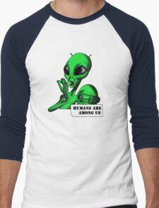 Alien, Humans are Among us ! Men's Baseball ¾ T-Shirt
