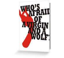 Who's Afraid of a Virgin and a Wolf? Greeting Card