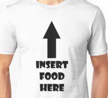Insert food here  Unisex T-Shirt