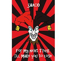 Shaco - For my next Trick I'll make you lose Photographic Print