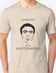 Gambino is a Mastermind  Unisex T-Shirt